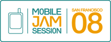 Mobile Jam San Francisco 2008
